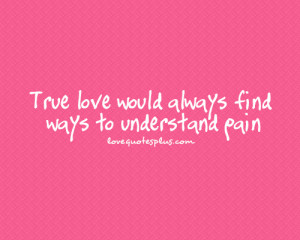 Home » Picture Quotes » True Love » True love would always find ...