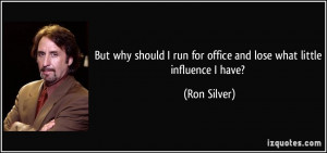 More Ron Silver Quotes