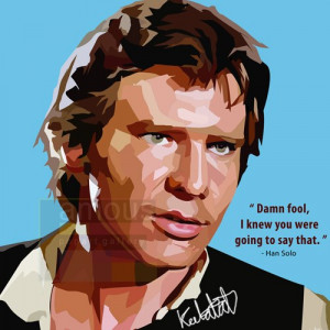 han solo quote £ 14 00 han solo quote damn fool i knew you were going ...
