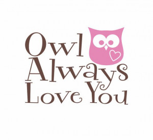 Owl Wall Decal - Owl Always Love You Vinyl Wall Decal Quote for Boy ...