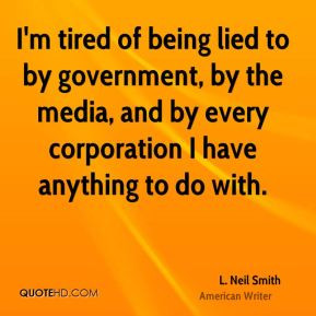 neil-smith-l-neil-smith-im-tired-of-being-lied-to-by-government-by ...