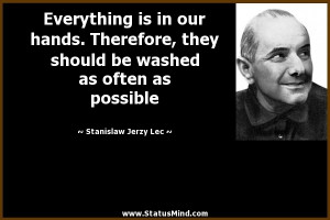 ... as often as possible - Stanislaw Jerzy Lec Quotes - StatusMind.com