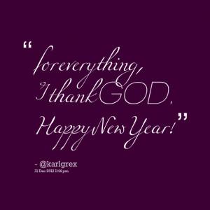 thank god for everything i thank god happy new year