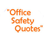 Best Office Safety Quotes.