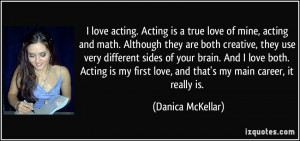 quote-i-love-acting-acting-is-a-true-love-of-mine-acting-and-math ...