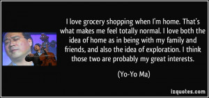 love grocery shopping when I'm home. That's what makes me feel ...