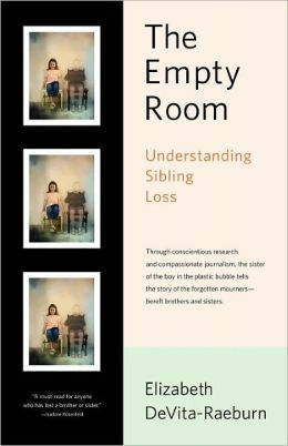 The Empty Room: Surviving the Loss of a Brother or Sister at Any Age