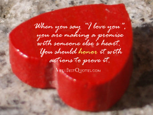 ... you say I love you, you are making a promise with someone else's heart