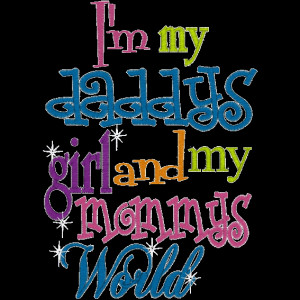 Daddy'S Girls, Daddy Princesses Quotes, Daddy Girls Momma World, Baby ...