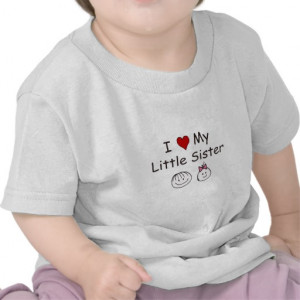 Love My Little Sister! Tee Shirts