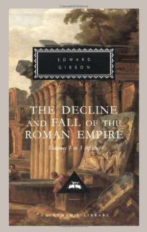 The Decline and Fall of the Roman Empire: Volumes 1-3 of 6 (Everyman's ...