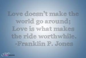 Love Quote by Franklin P. Jones