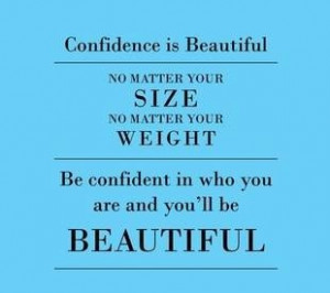 Be confident in who you are!