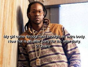 Rapper 2 chainz, quotes, sayings, girl, party, rap