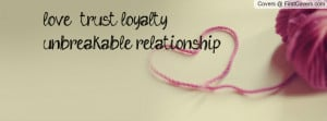 love + trust +loyalty = unbreakable relationship . , Pictures ...