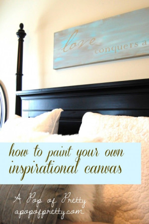 DIY Wall Art::: How to Easily Paint any Inspirational Quote TO Canvas