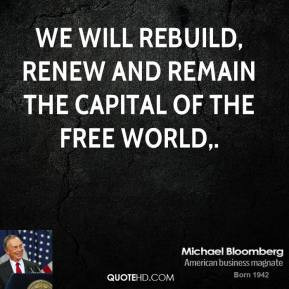 michael-bloomberg-quote-we-will-rebuild-renew-and-remain-the-capital ...