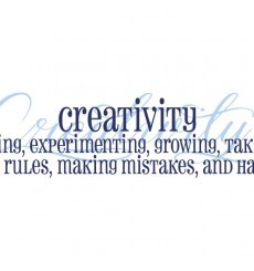 Creativity is inventing... and having fun