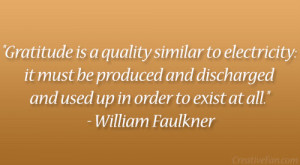 """... and used up in order to exist at all."""" – William Faulkner"""