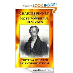 CHARLES FINNEY - Most POWERFUL REVIVALS. Charles Finney is renowned as ...