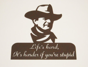 ... John Wayne and one of his most famous quotes,