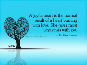 love quotes, A joyful heart is the normal result of a heart burning ...