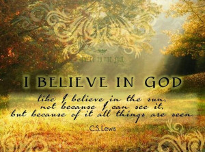 Believe in God...