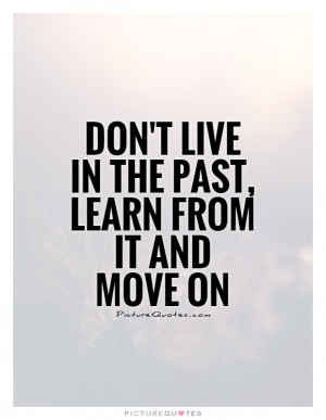 Move On Quotes The Past Quotes Living In The Past Quotes