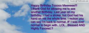 Happy Birthday Tooooo Meeeeee!!!I thank God for allowing me to see ...