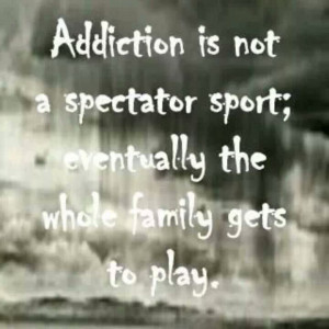 heroin addiction. Pretty soon the whole family gets to play into your ...