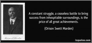 ... , is the price of all great achievements. - Orison Swett Marden