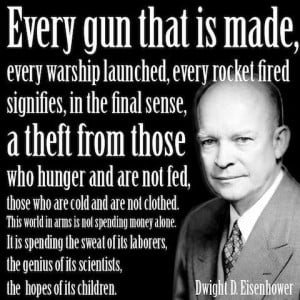 The Origins of That Eisenhower 'Every Gun That Is Made...' Quote