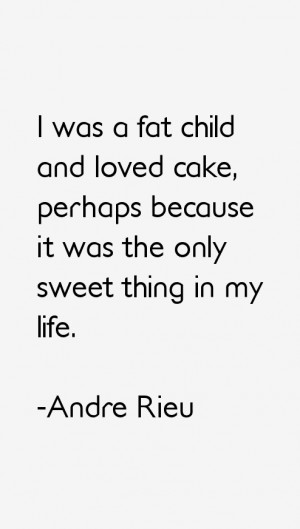 View All Andre Rieu Quotes