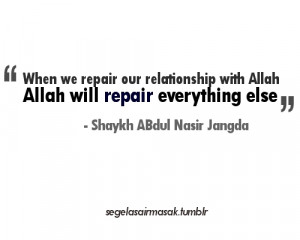 Akma, Repair our relationship with Allah Allah will...