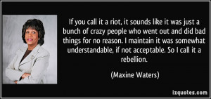 you call it a riot, it sounds like it was just a bunch of crazy people ...