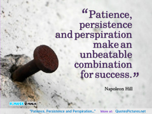"""Patience, Persistence and Perspiration…"""" motivational ..."""