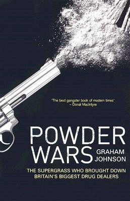 ... Wars: The Supergrass Who Brought Down Britain's Biggest Drug Dealers