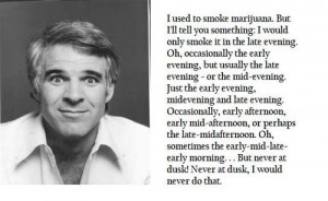 Classic Steve Martin quote on weed