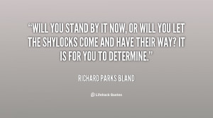 quote-Richard-Parks-Bland-will-you-stand-by-it-now-or-6845.png