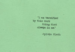 ... thing that sleeps in me. - Sylvia Plath, The Collected Poems #poetry