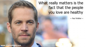Showing Gallery For Paul Walker Quotes About Life