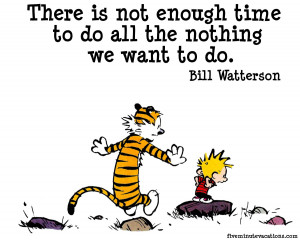 Calvin And Hobbes Quotes About Work For the love of calvin