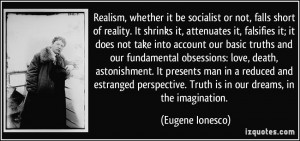 Realism, whether it be socialist or not, falls short of reality. It ...