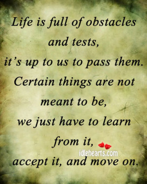 Life Is Full Of Obstacles And Tests, It's Up To Us To Pass Them ...