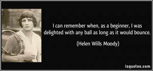 can remember when, as a beginner, I was delighted with any ball as ...