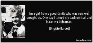 quote-i-m-a-girl-from-a-good-family-who-was-very-well-brought-up-one ...