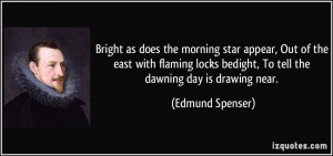 Bright as does the morning star appear, Out of the east with flaming ...