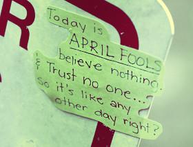 April Fools...