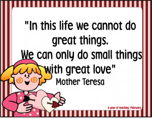 ... great-things-we-can-only-do-small-things-with-great-love-love-quote