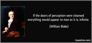 If the doors of perception were cleansed everything would appear to ...